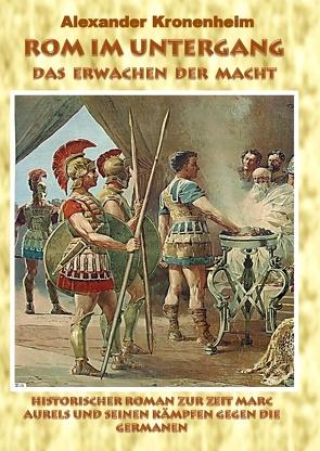 Rom im Untergang – Sammelband 1: Das Erwachen der Macht von Kronenheim,  Alexander