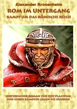 Rom im Untergang – Sammelband 3: Kampf um das römische Reich (Hardcover Version) von Kronenheim,  Alexander