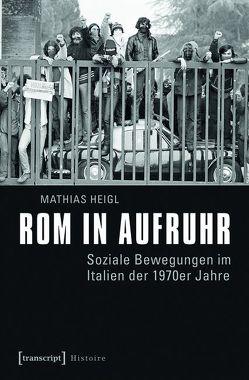 Rom in Aufruhr von Heigl,  Mathias