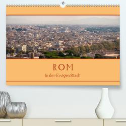 Rom – In der Ewigen Stadt (Premium, hochwertiger DIN A2 Wandkalender 2020, Kunstdruck in Hochglanz) von Härlein,  Peter
