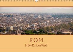 Rom – In der Ewigen Stadt (Wandkalender 2018 DIN A3 quer) von Härlein,  Peter