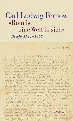 """""""Rom ist eine Welt in sich"""" von Fernow,  Carl Ludwig, Glaser,  Margrit, Tausch,  Harald"""