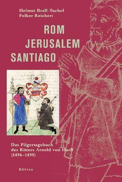 Rom – Jerusalem – Santiago von Brall-Tuchel,  Helmut, Reichert,  Folker