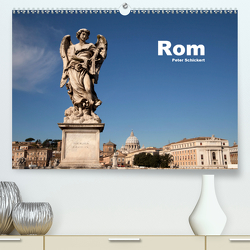 Rom (Premium, hochwertiger DIN A2 Wandkalender 2020, Kunstdruck in Hochglanz) von Schickert,  Peter