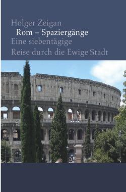 Rom – Spaziergänge von Zeigan,  Holger