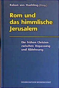 Rom und das himmlische Jerusalem von Haehling,  Raban von
