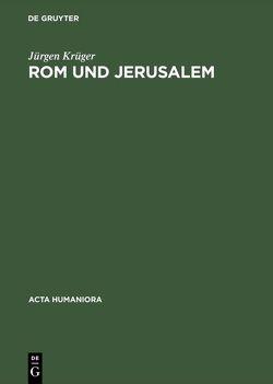 Rom und Jerusalem von Krüger,  Jürgen