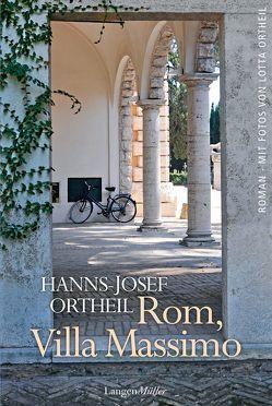 Rom, Villa Massimo von Ortheil,  Hanns-Josef, Ortheil,  Lotta