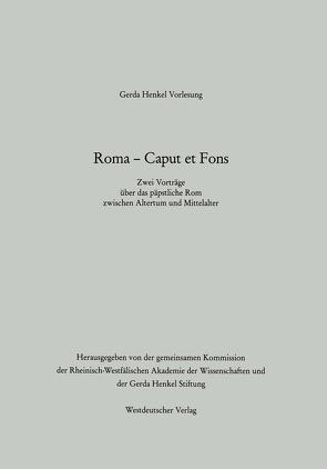 Roma — Caput et Fons von Angenendt,  Arnold, Schieffer,  Rudolf
