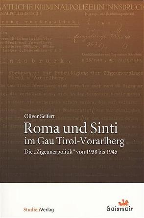 Roma und Sinti im Gau Tirol-Vorarlberg von Seifert,  Oliver