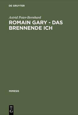 Romain Gary – Das brennende Ich von Poier-Bernhard,  Astrid