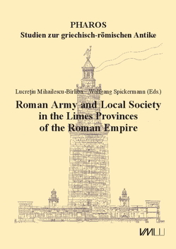 Roman Army and Local Society in the Limes Provinces of the Roman Empire von Mihailescu-Bîrliba,  Lucreţiu, Spickermann,  Wolfgang