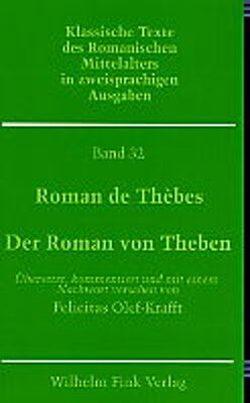 Roman de Thèbes – Der Roman von Theben von Olef-Krafft,  Felicitas