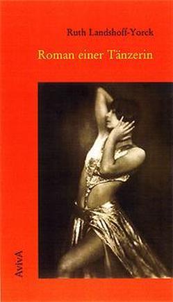 Roman einer Tänzerin von Fähnders,  Walter, Landshoff-Yorck,  Ruth
