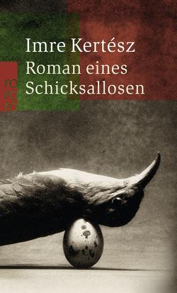 Roman eines Schicksallosen von Kertész,  Imre, Viragh,  Christina