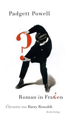 Roman in Fragen von Powell,  Padgett, Rowohlt,  Harry