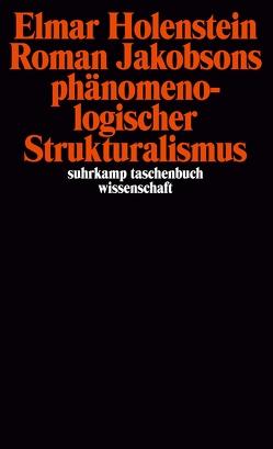 Roman Jakobsons phänomenologischer Strukturalismus von Holenstein,  Elmar
