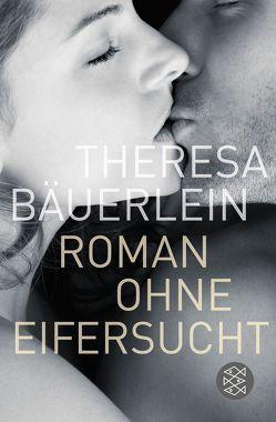 Roman ohne Eifersucht von Bäuerlein,  Theresa
