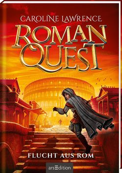 Roman Quest – Flucht aus Rom von Grünewald,  A. M., Lawrence,  Caroline, Meinzold,  Maximilian