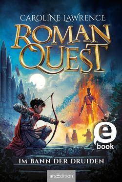 Roman Quest – Im Bann der Druiden von Grünewald,  A. M., Lawrence,  Caroline