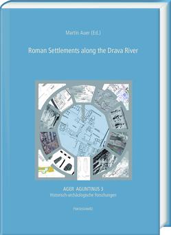 Roman Settlements along the Drava River von Auer,  Martin