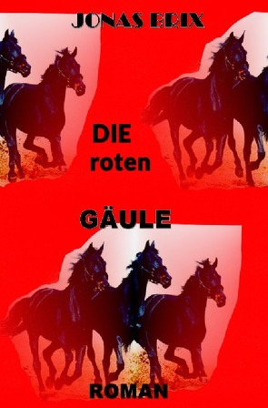 Roman trilogie / Die roten Gäule von Brix,  Jonas