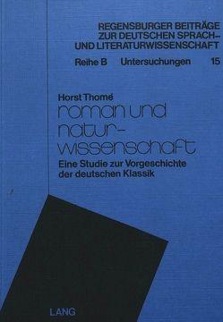 Roman und Naturwissenschaft von Thomé, Horst