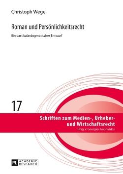 Roman und Persönlichkeitsrecht von Wege,  Christoph