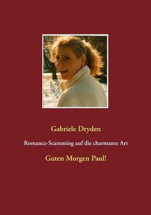 Romance-Scamming auf die charmante Art von Dryden,  Gabriele