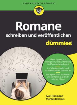 Romane schreiben und veröffentlichen für Dummies von Hollmann,  Axel, Johanus,  Marcus