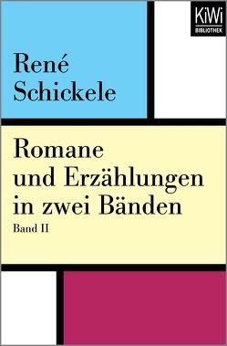 Romane und Erzählungen in zwei Bänden von Schickele,  René
