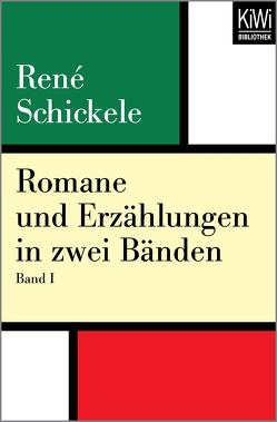 Romane und Erzählungen in zwei Bänden von Rasch,  Wolfdietrich, Schickele,  René