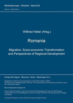 Romania: Migration, Socio-economic Transformation and Perspectives of Regional Development von Heller,  Wilfried