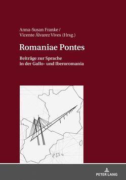 Romaniae Pontes von Álvares Vives,  Vicente, Franke,  Anna-Susan