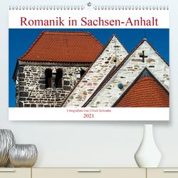Romanik in Sachsen-Anhalt (Premium, hochwertiger DIN A2 Wandkalender 2021, Kunstdruck in Hochglanz) von Schrader,  Ulrich