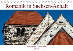 Romanik in Sachsen-Anhalt (Tischkalender 2019 DIN A5 quer) von Schrader,  Ulrich