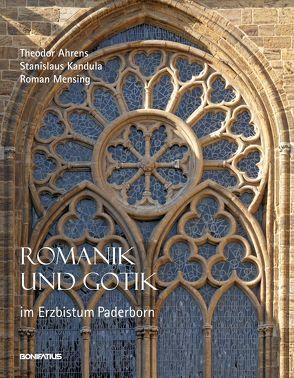 Romanik und Gotik im Erzbistum Paderborn von Ahrens,  Theodor, Kandula,  Stanislaus, Mensing,  Roman