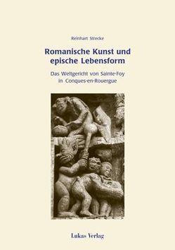 Romanische Kunst und epische Lebensform von Strecke,  Reinhart