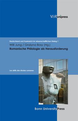 Romanische Philologie als Herausforderung. Les défis des études romanes von Bosy,  Grazyna, Jung,  Willi