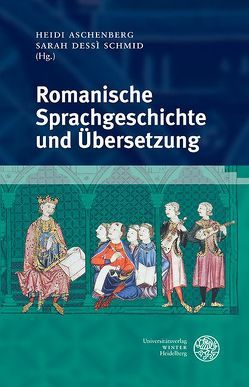 Romanische Sprachgeschichte und Übersetzung von Aschenberg,  Heidi, Dessì Schmid,  Sarah
