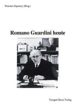 Romano Guardini heute von Paprotny,  Thorsten
