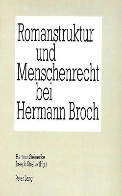 Romanstruktur und Menschenrecht bei Hermann Broch von Steinecke,  Hartmut, Strelka,  Joseph P.