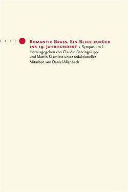 Romantic Brass 1 von Allenbach,  Daniel, Bacciagaluppi,  Claudio, Skamletz,  Martin