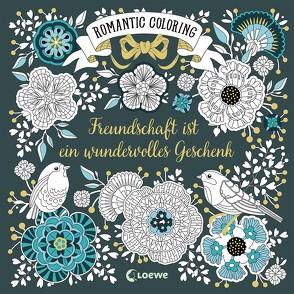 Romantic Coloring: Freundschaft ist ein wundervolles Geschenk von Reinhart,  Sabine