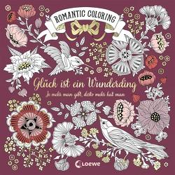 Romantic Coloring: Glück ist ein Wunderding von Reinhart,  Sabine