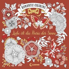 Romantic Coloring: Liebe ist die Poesie der Sinne von Reinhart,  Sabine