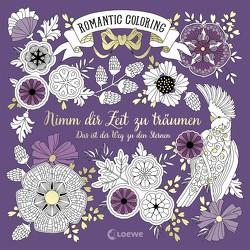 Romantic Coloring: Nimm dir Zeit zu träumen von Reinhart,  Sabine