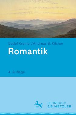 Romantik von Kilcher,  Andreas B., Kremer,  Detlef