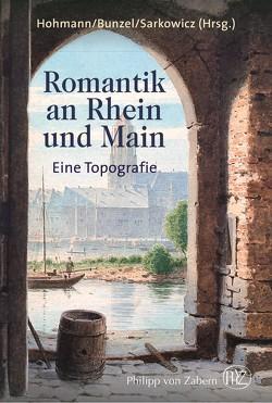 Romantik an Rhein und Main von Bunzel,  Wolfgang, Gruber,  Sabine, Hohmann,  Michael, Sarkowicz,  Hans, Schmandt,  Matthias