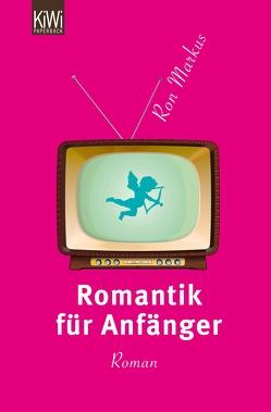 Romantik für Anfänger von Markus,  Ron
